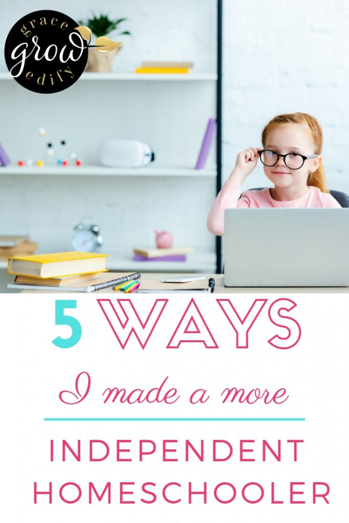 5 Ways I Made a More Independent Homeschooler