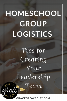 Homeschool Group Logistics - Tips for Creating Your Leadership Team