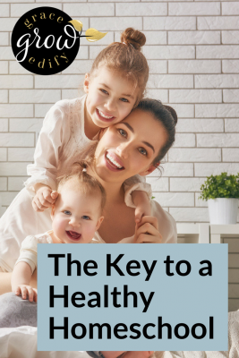 The Key to a Healthy Homeschool: Making Mom a Priority