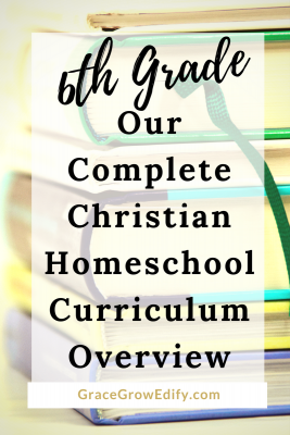 6th Grade our complete christian curriculum overview
