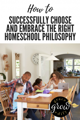 How To Successfully Choose and Embrace The Right Homeschool Philosophy