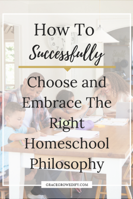 How to Choose and Embrace the Right Homeschool Philosophy