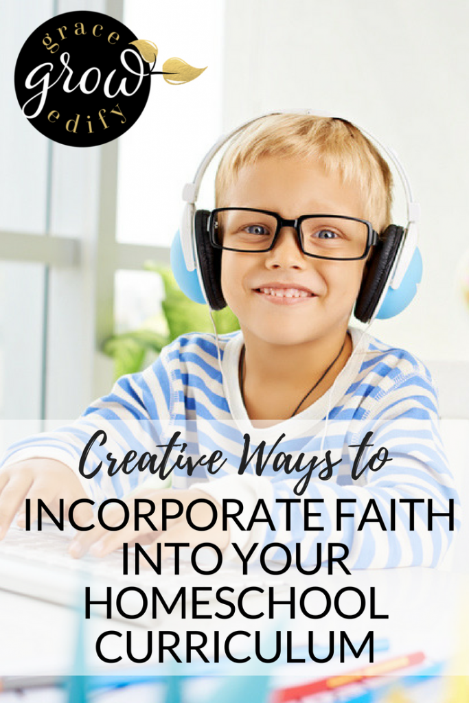 Creative Ways to Incorporate Faith Into your Homeschool Curriculum