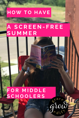 How to Have a Screen-Free Summer for Middle Schoolers
